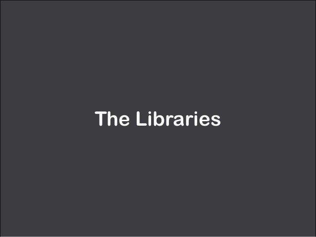 The Libraries