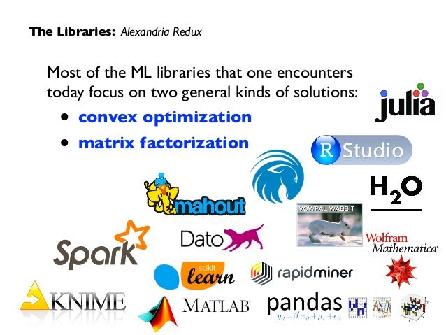 Most of the ML libraries that one encounters  today focus on two general kinds of solutions:  • convex optimization  • ...