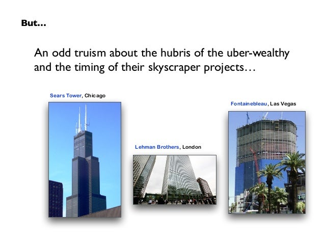 An odd truism about the hubris of the uber-wealthy and the timing of their skyscraper projects… But… Sears Tower, Chicago ...