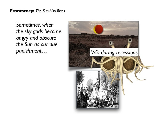 Sometimes, when the sky gods become angry and obscure the Sun as our due punishment… VCs during recessions Frontstory: The...