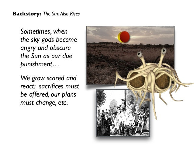 Backstory: The Sun Also Rises Sometimes, when  the sky gods become angry and obscure the Sun as our due punishment…  We ...