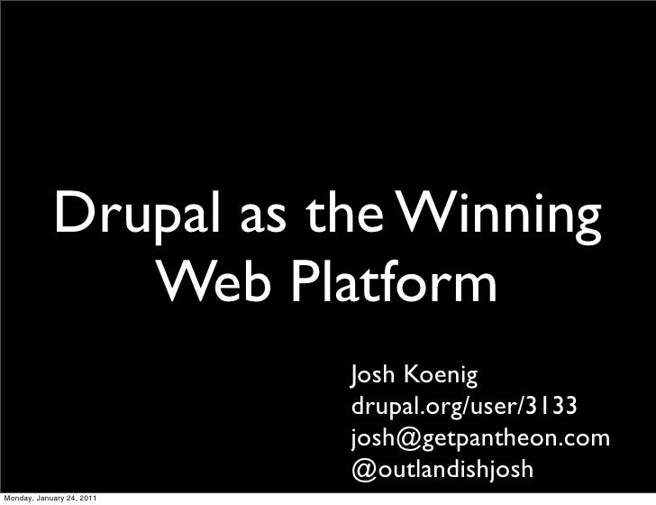 Drupal as a winning Web Platform