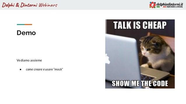 """Delphi & Dintorni Webinars Demo Vediamo assieme ● come creare e usare """"mock"""""""