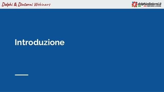 Delphi & Dintorni Webinars Introduzione