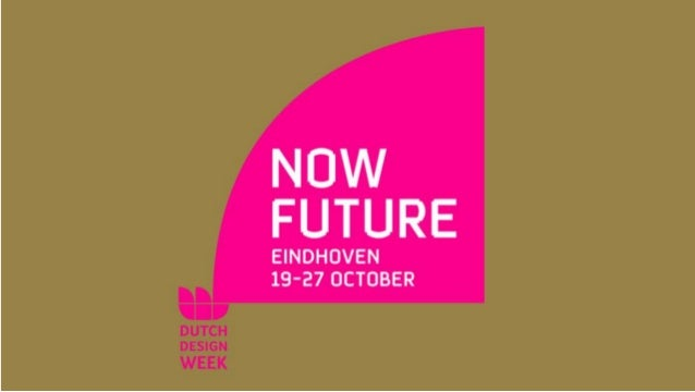 """22-10-2013 / LOCATION: EINDHOVEN  """"DUTCH DESIGN"""" BY: PROF. AD VAN BERLO  All the information in this presentation is confi..."""