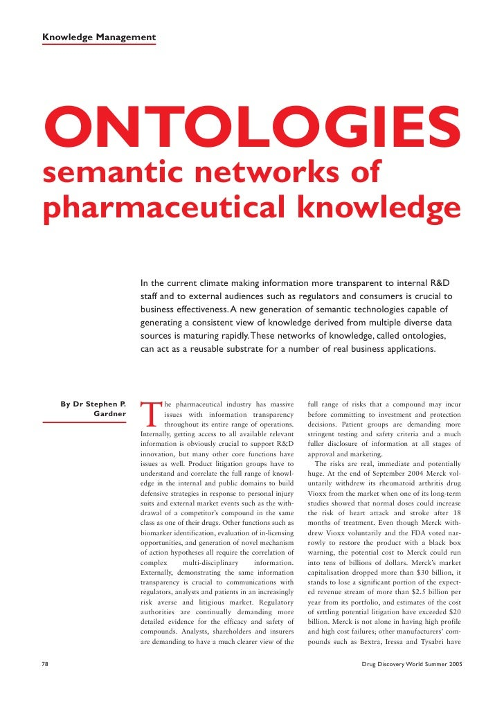 Knowledge Management     ONTOLOGIES semantic networks of pharmaceutical knowledge                          In the current ...