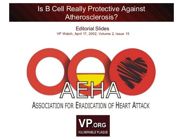 Editorial Slides VP Watch, April 17, 2002, Volume 2, Issue 15 Is B Cell Really Protective Against Atherosclerosis?
