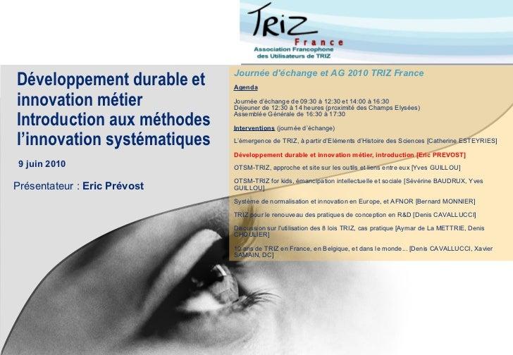 Journée déchange et AG 2010 TRIZ FranceDéveloppement durable et      Agendainnovation métier             Journée d'échange...