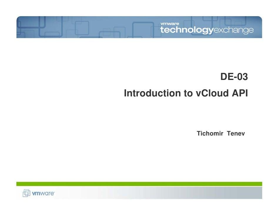 DE-03 Introduction to vCloud API                  Tichomir Tenev