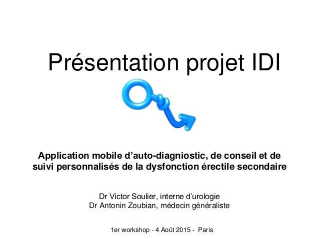 Présentation projet IDI Application mobile d'auto-diagniostic, de conseil et de suivi personnalisés de la dysfonction érec...