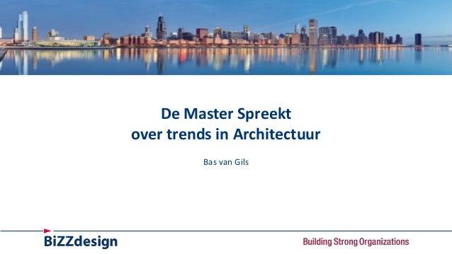 De Master Spreekt over trends in Architectuur Bas van Gils