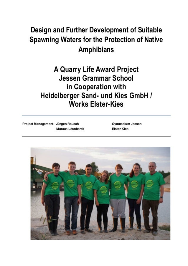 Design and Further Development of Suitable  Spawning Waters for the Protection of Native  Amphibians  A Quarry Life Award ...