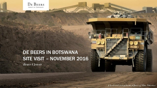 DE BEERS IN BOTSWANA SITE VISIT – NOVEMBER 2016