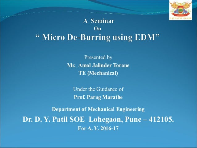 Presented by Mr. Amol Jalinder Torane TE (Mechanical) Under the Guidance of Prof. Parag Marathe Department of Mechanical E...