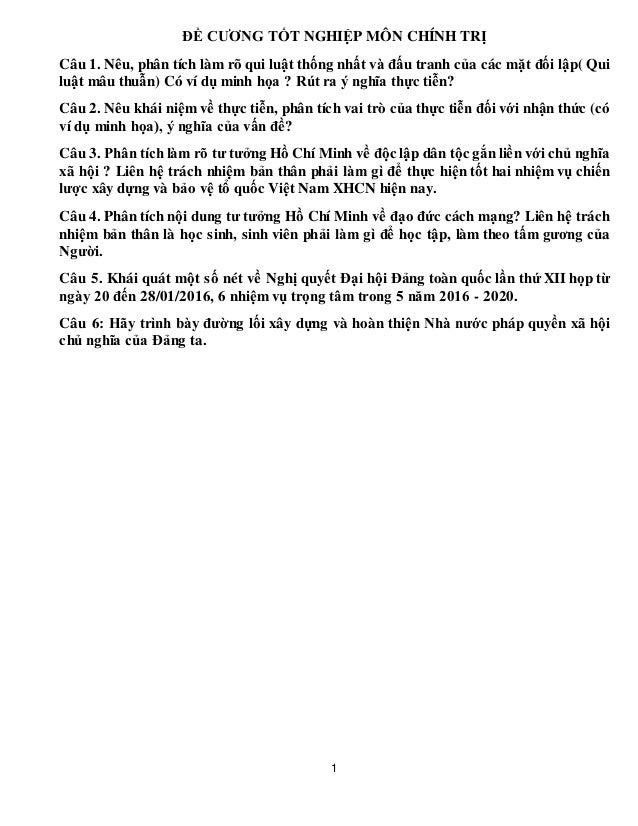 1 ĐỀ CƯƠNG TỐT NGHIỆP MÔN CHÍNH TRỊ Câu 1. Nêu, phân tích làm rõ qui luật thống nhất và đấu tranh của các mặt đối lập( Qui...