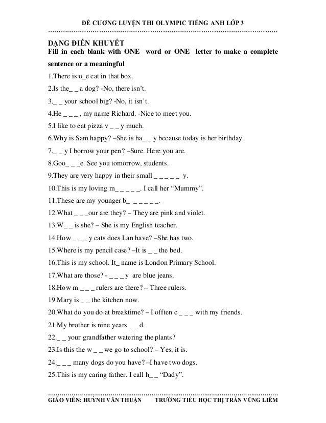 ĐỀ CƯƠNG LUYỆN THI OLYMPIC TIẾNG ANH LỚP 3 ………………………………………………………………………………………………  DẠNG ĐIỀN KHUYẾT Fill in each blank with ...