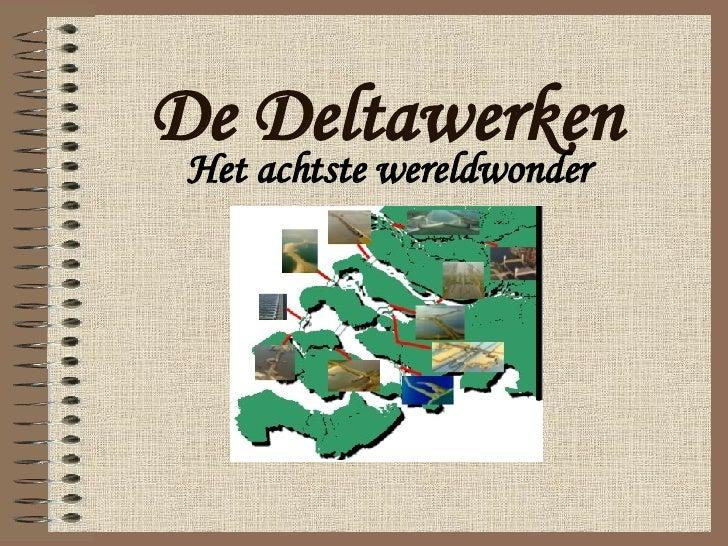 De Deltawerken Het achtste wereldwonder