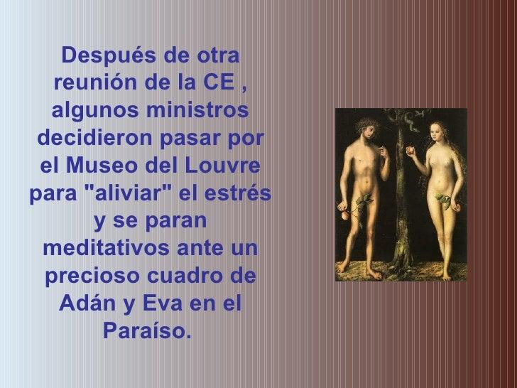 """Después de otra reunión de la CE , algunos ministros decidieron pasar por el Museo del Louvre para """"aliviar"""" el ..."""
