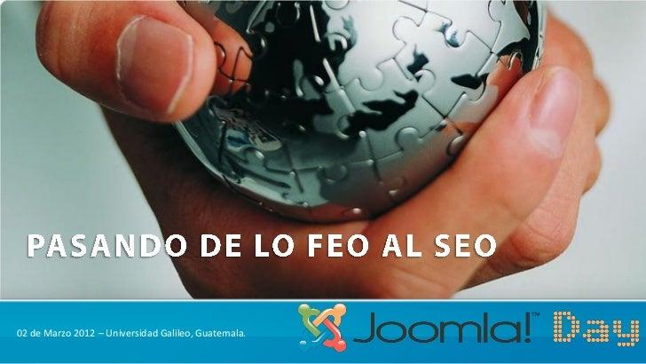 02 de Marzo 2012 – Universidad Galileo, Guatemala.