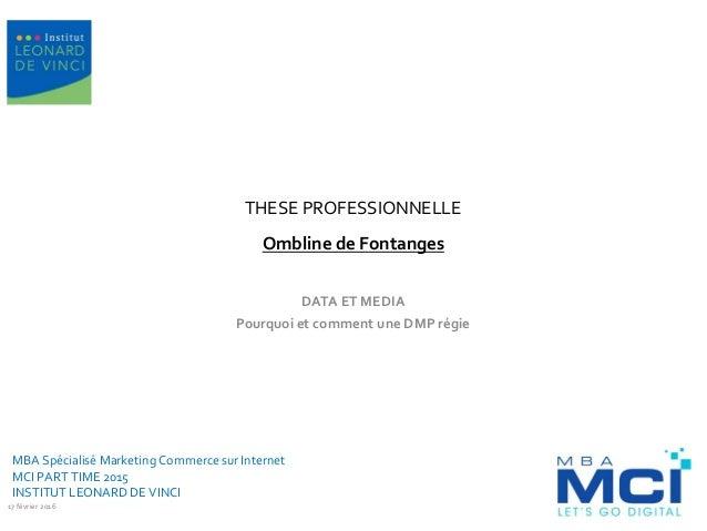 THESE PROFESSIONNELLE Ombline de Fontanges DATA ET MEDIA Pourquoi et comment une DMP régie MBA Spécialisé Marketing Commer...