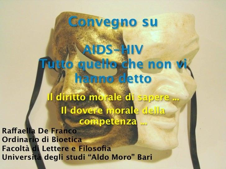 Convegno su                AIDS-HIV         Tutto quello che non vi              hanno detto           Il diritto morale d...