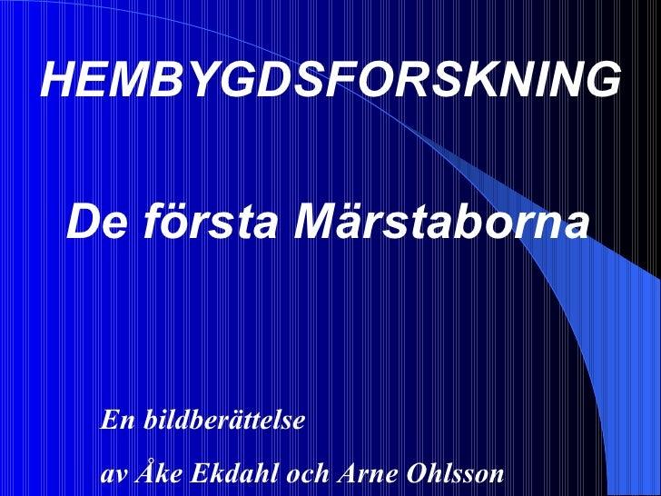 HEMBYGDSFORSKNING De första Märstaborna En bildberättelse  av Åke Ekdahl och Arne Ohlsson