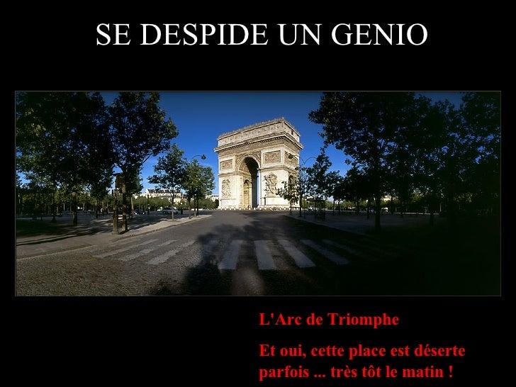 SE DESPIDE UN GENIO              L'Arc de Triomphe          Et oui, cette place est déserte          parfois ... très tôt ...