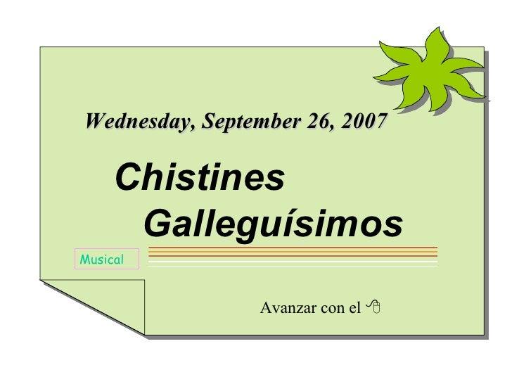 Avanzar con el   Musical Wednesday, May 27, 2009 Chistines   Galleguísimos