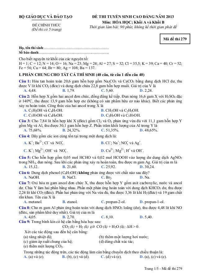 BỘ GIÁO DỤC VÀ ĐÀO TẠO ĐỀ CHÍNH THỨC (Đề thi có 5 trang) ĐỀ THI TUYỂN SINH CAO ĐẲNG NĂM 2013 Môn: HÓA HỌC; Khối A và Khối ...