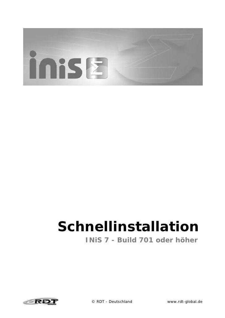 Schnellinstallation    INiS 7 - Build 701 oder höher         © RDT - Deutschland   www.rdt-global.de
