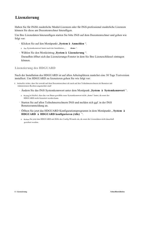 LizenzierungHaben Sie für INiS6 zusätzliche Modul-Lizenzen oder für INiS.professional zusätzliche Lizenzenkönnen Sie diese...
