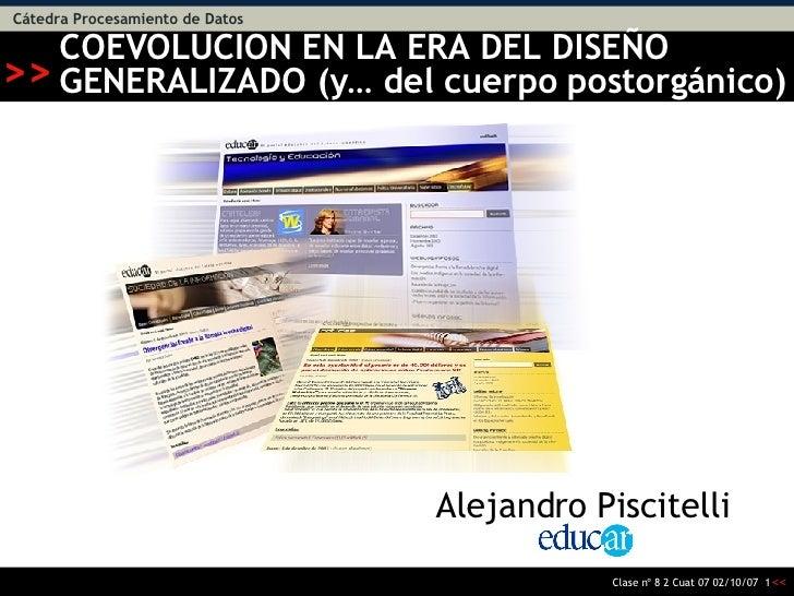 COEVOLUCION EN LA ERA DEL DISEÑO GENERALIZADO (y… del cuerpo postorgánico) Alejandro Piscitelli  AA