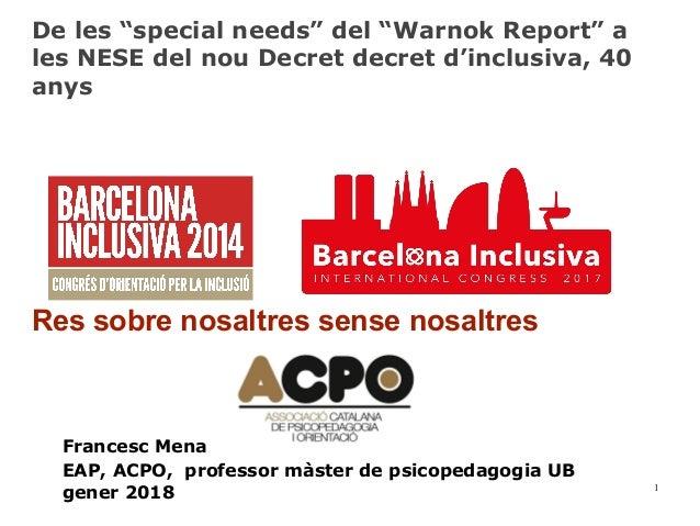 """De les """"special needs"""" del """"Warnok Report"""" a les NESE del nou Decret decret d'inclusiva, 40 anys Res sobre nosaltres sense..."""