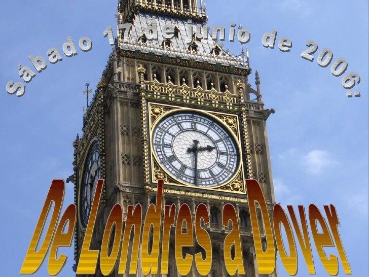 Sábado 17 de junio de 2006: De Londres a Dover