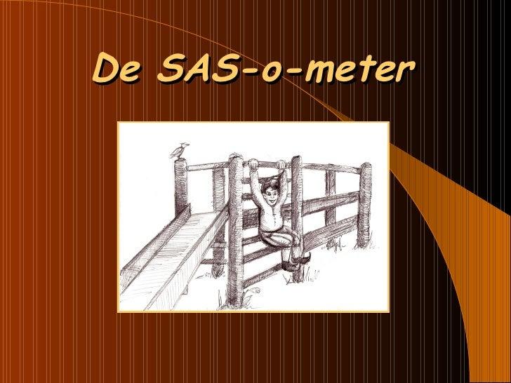 De SAS-o-meter