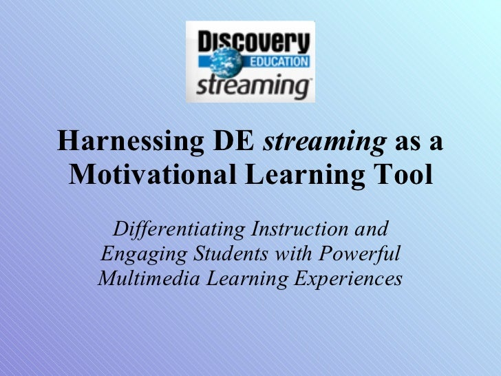 Harnessing DE  streaming  as a Motivational Learning Tool Differentiating Instruction and Engaging Students with Powerful ...