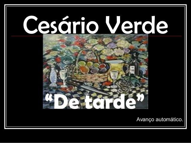 """Cesário Verde """"De tarde"""" Avanço automático."""