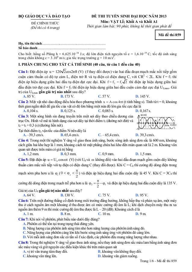 BỘ GIÁO DỤC VÀ ĐÀO TẠO ĐỀ CHÍNH THỨC (Đề thi có 6 trang) ĐỀ THI TUYỂN SINH ĐẠI HỌC NĂM 2013 Môn: VẬT LÍ; Khối A và Khối A1...