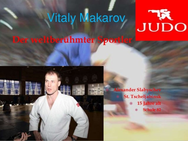 Vitaly Makarov Der weltberühmter Sportler  Alexander Slabyschev  St. Tscheljabinsk  15 Jahre alt  Schule 82