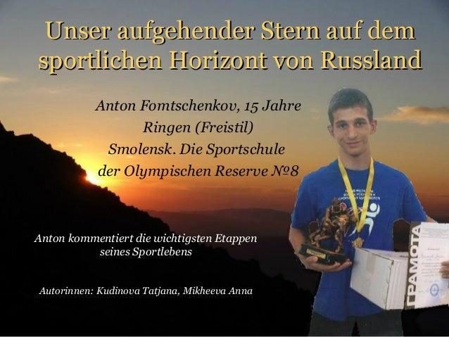Unser aufgehender Stern auf dem sportlichen Horizont von Russland Anton Fomtschenkov, 15 Jahre Ringen (Freistil) Smolensk....
