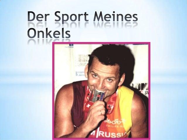 Ich möchte Ihnen über meinen Onkel erzählen. Er heißt Sergej Peredelski. Er ist 41 Jahre alt. Er lebt in Tuapse. Die Sport...