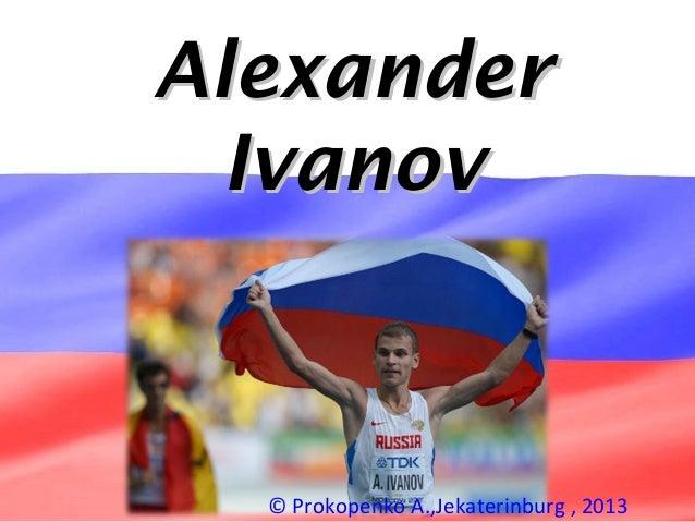 Alexander Ivanov  © Prokopenko A.,Jekaterinburg , 2013