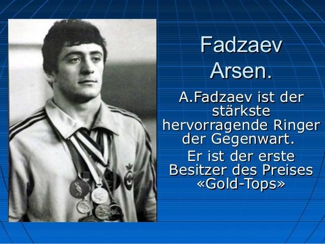 Fadzaev Arsen. A.Fadzaev ist der stärkste hervorragende Ringer der Gegenwart. Er ist der erste Besitzer des Preises «Gold-...