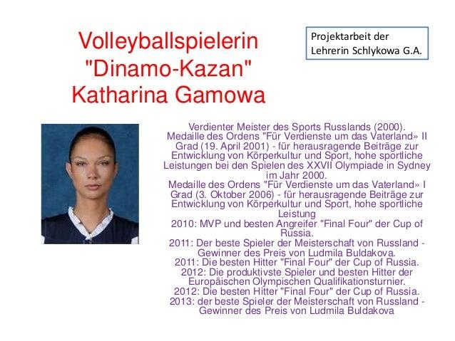 """Volleyballspielerin """"Dinamo-Kazan"""" Katharina Gamowa  Projektarbeit der Lehrerin Schlykowa G.A.  Verdienter Meister des Spo..."""