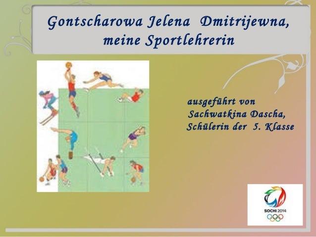 Gontscharowa Jelena Dmitrijewna, meine Sportlehrerin  ausgeführt von Sachwatkina Dascha, Schülerin der 5. Klasse
