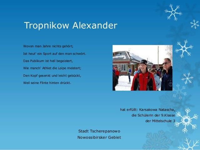Tropnikow Alexander Wovon man Jahre nichts gehört, Ist heut' ein Sport auf den man schwört. Das Publikum ist hell begeiste...