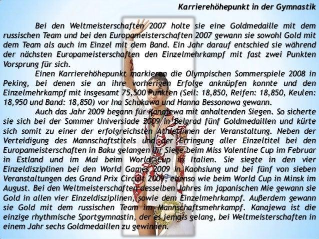 Karrierehöhepunkt in der Gymnastik  Bei den Weltmeisterschaften 2007 holte sie eine Goldmedaille mit dem russischen Team u...