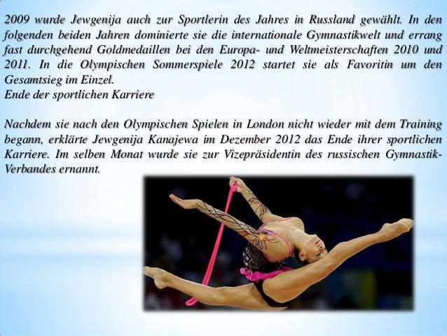 2009 wurde Jewgenija auch zur Sportlerin des Jahres in Russland gewählt. In den folgenden beiden Jahren dominierte sie die...