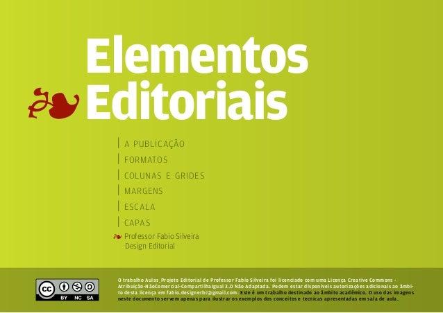 Elementos4 Editoriais    |   a publicação    |   formatos    |   colunas e grides    |   margens    |   escala    |   capa...