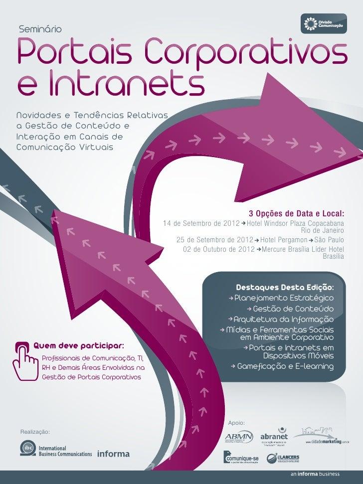 SeminárioPortais Corporativose IntranetsNovidades e Tendências Relativasa Gestão de Conteúdo eInteração em Canais deComuni...